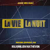 La vie la nuit (Bande originale du documentaire) by Maximilien Mathevon