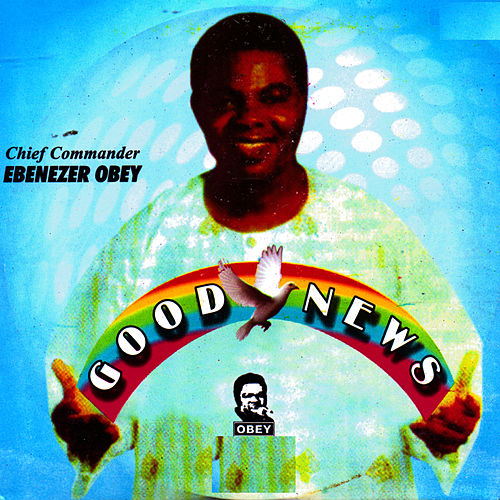 Good News by Ebenezer Obey
