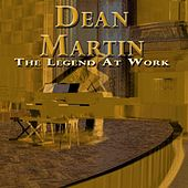 The Legend At Work by Dean Martin