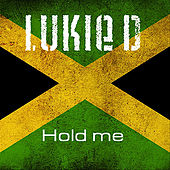 Hold Me by Lukie D