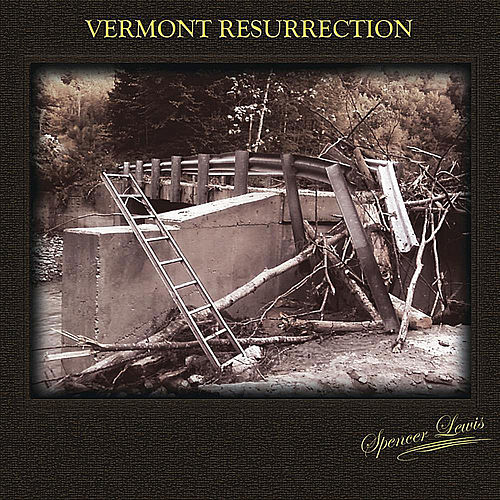 Vermont Resurrection by Spencer Lewis