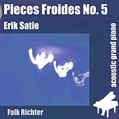 Pieces Froides No. 5 (feat. Falk Richter) - Single by Erik Satie