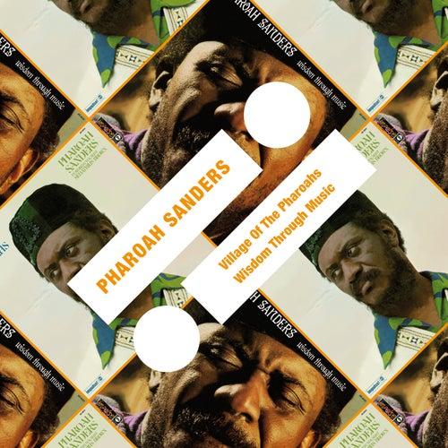 Village Of The Pharoahs / Wisdom Through Music von Pharoah Sanders