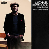 Tell Me A Tale EP Isle Of Wight Sessions von Michael Kiwanuka