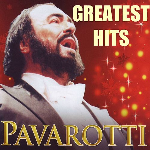 The Greatest Opera Arias By Pavarotti (Greatest Hits) by Luciano Pavarotti
