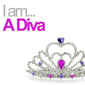 I Am A Diva von Various Artists