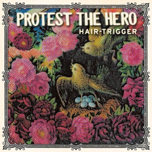 Hair-Trigger von Protest The Hero