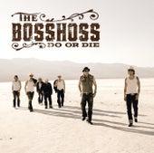 Do Or Die von The Bosshoss