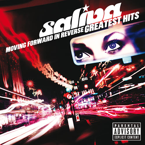 Moving Forward In Reverse: Greatest Hits von Saliva