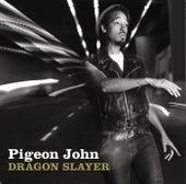 Dragon Slayer von Pigeon John