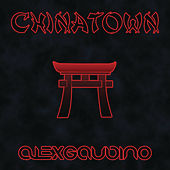 Chinatown by Alex Gaudino