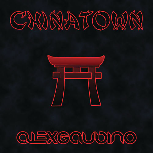 Chinatown by Alex Gaudino