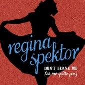 Don't Leave Me [Ne Me Quitte Pas] by Regina Spektor