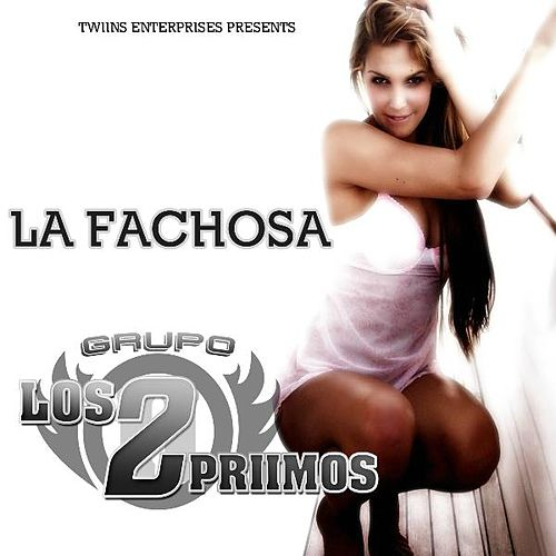 La Fachosa - Single by Los 2 Primos