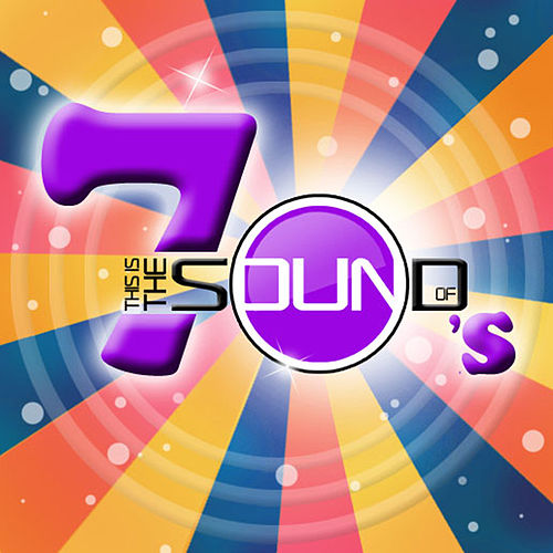 This Is The Sound Of...70s von Various Artists