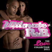 Ultimate R&B: The Love Collection 2011 von Various Artists