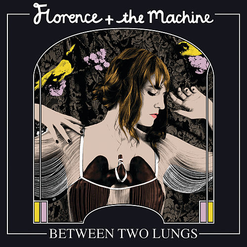 Between Two Lungs von Florence + The Machine