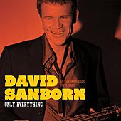 Only Everything by David Sanborn