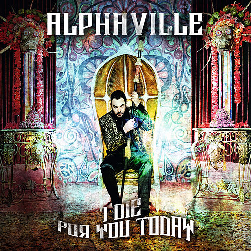 I Die For You Today von Alphaville