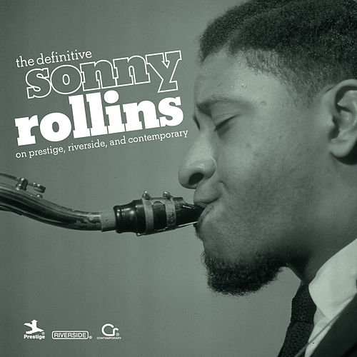 The Definitive Sonny Rollins On Prestige, Riverside, And Contemporary von Various Artists