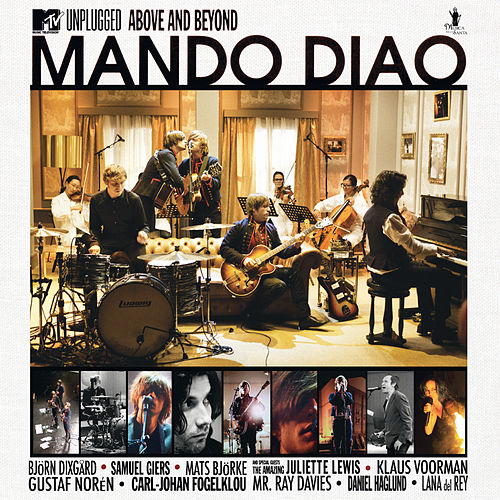 MTV Unplugged - Above And Beyond von Mando Diao