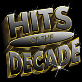 Hits Of The Decade 2000-2009 von Various Artists