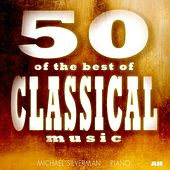 Classical Music: 50 of the Best by Classical Music: 50 of the Best