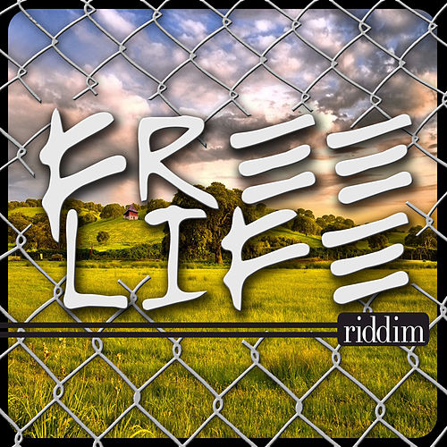 Free Life Riddim by Various Artists