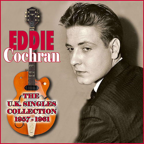The UK Singles Collection 1957-1961 by Eddie Cochran