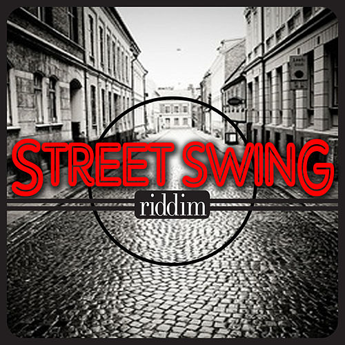 Street Swing Riddim by Various Artists
