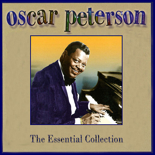 The Essential Collection by Oscar Peterson