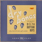 Dry Bones: Rarity Music Pop, Vol. 200 by Delta Rhythm Boys