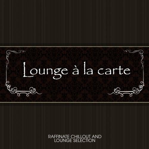 Lounge à la carte by Various Artists