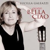 Encore Bella Ciao by Lucilla Galeazzi