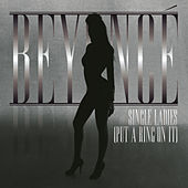 Single Ladies (Put A Ring On It) - Dance Remixes von Beyoncé