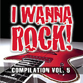 I Wanna Rock Compilation Vol. 5 von Various Artists