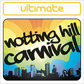 Ultimate Notting Hill Carnival by Various Artists