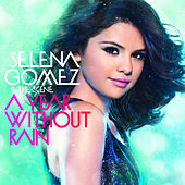 A Year Without Rain von Selena Gomez