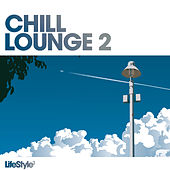 Lifestyle2 - Chill Lounge Vol 2 von Various Artists