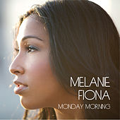 Monday Morning von Melanie Fiona