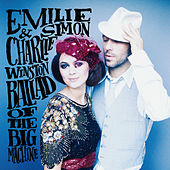 Ballad Of The Big Machine von Emilie Simon