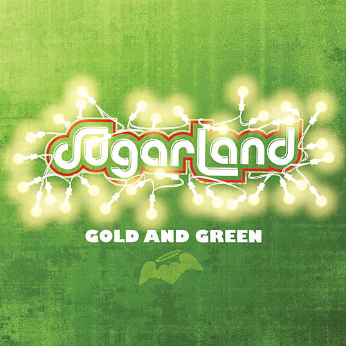 Gold And Green von Sugarland