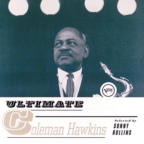 Ultimate Coleman Hawkins von Various Artists