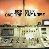One Trip One Noise von Noir Désir