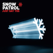 Just Say Yes von Snow Patrol