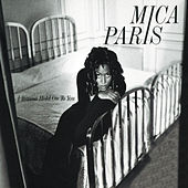I Wanna Hold On To You von Mica Paris