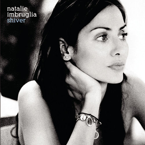 Shiver by Natalie Imbruglia