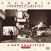 Columbia Country Classics               Volume 5:  A New Tradition von Various Artists
