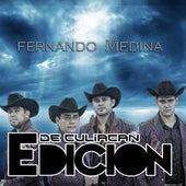 Fernando Medina - Single by La Edicion De Culiacan