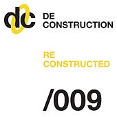 Deconstruction Reconstructed 009 von Various Artists